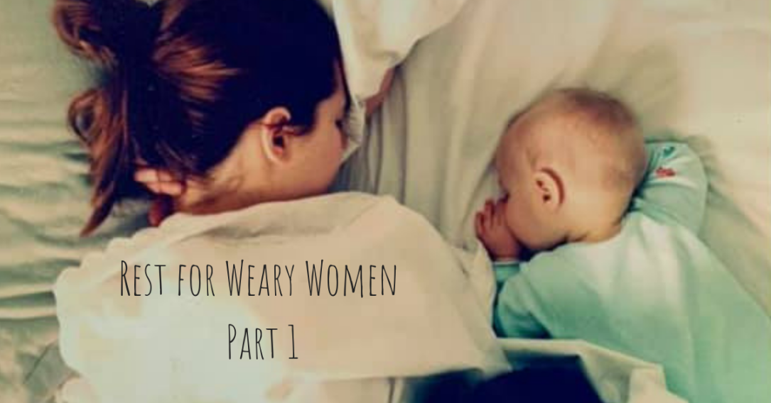 rest for weary women part 1